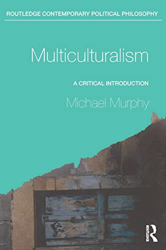 9780415260435: Multiculturalism: A Critical Introduction (Routledge Contemporary Political Philosophy)