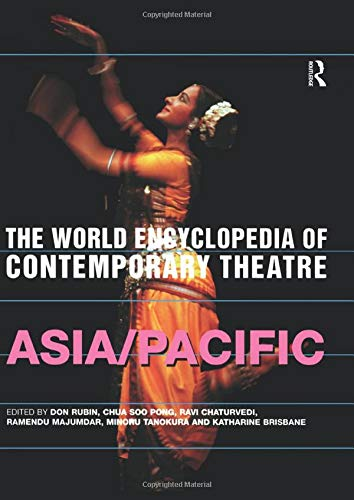 9780415260879: The World Encyclopedia of Contemporary Theatre: Asia/Pacific: 5 (Routledge World Reference)