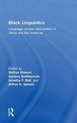 9780415261371: Black Linguistics: Language, Society and Politics in Africa and the Americas