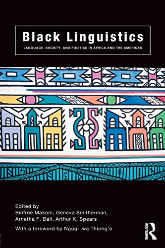 9780415261388: Black Linguistics: Language, Society and Politics in Africa and the Americas