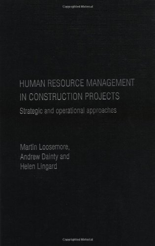 Human Resource Management in Construction Projects: Strategic: Loosemore, Martin, Dainty,