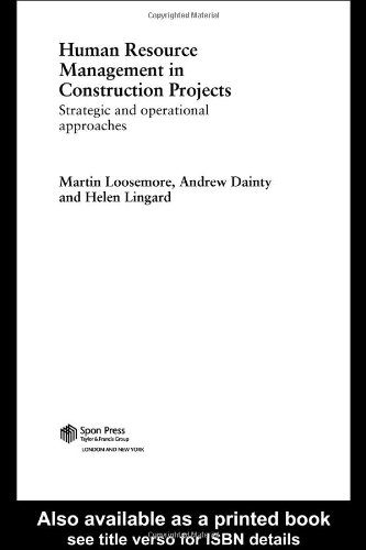 Human Resource Management in Construction Projects: Strategic: Andrew Dainty, Helen