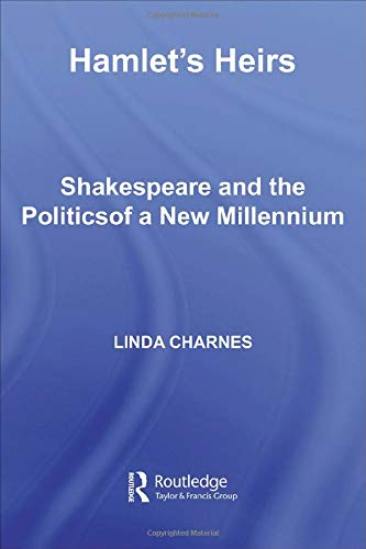 9780415261937: Hamlet's Heirs: Shakespeare and The Politics of a New Millennium