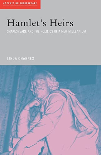 9780415261944: Hamlet's Heirs: Shakespeare and the Politics of a New Millennium (Accents on Shakespeare)