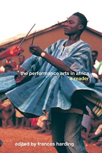 9780415261982: The Performance Arts of Africa: A Reader