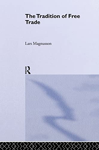 9780415262156: The Tradition of Free Trade (Routledge Studies in the History of Economics)