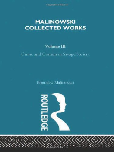 9780415262453: Crime and Custom in Savage Society: [1926/1940] (Malinowski Collected Works) (Volume 4)