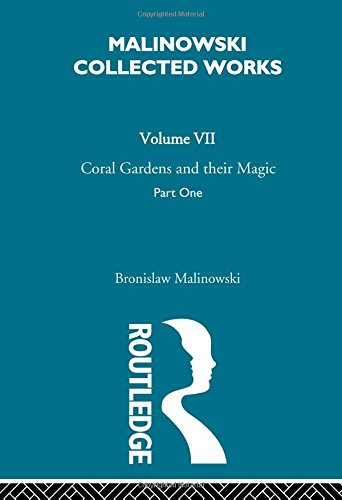 9780415262491: Bronislaw Malinowski: Coral Gardens and Their Magic: The Description of Gardening [1935] (Malinowski Collected Works)