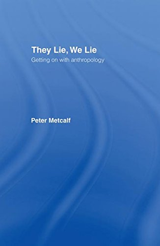 9780415262590: They Lie, We Lie: Getting on with Anthropology