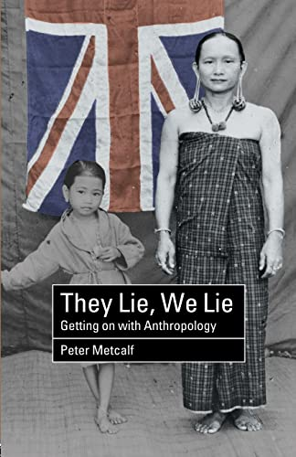 9780415262606: They Lie, We Lie: Getting on with Anthropology