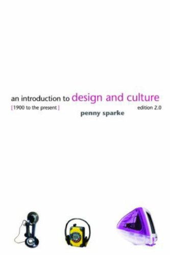 An Introduction to Design and Culture: 1900 to the Present (0415263360) by Penny Sparke