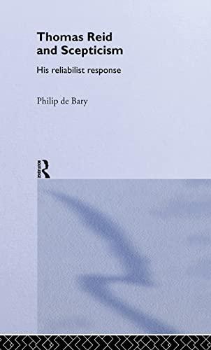 9780415263399: Thomas Reid and Scepticism: His Reliabilist Response (Routledge Studies in Eighteenth-Century Philosophy)