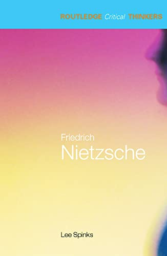 9780415263603: Friedrich Nietzsche (Routledge Critical Thinkers)