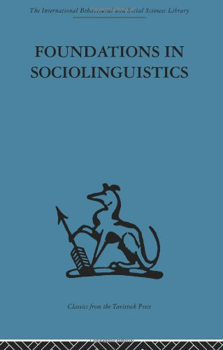 9780415263962: International Behavioural and Social Sciences Library: Foundations in Sociolinguistics: An ethnographic approach (International Behavioural and Social Sciences Classics from the Tavistock Press, 6)