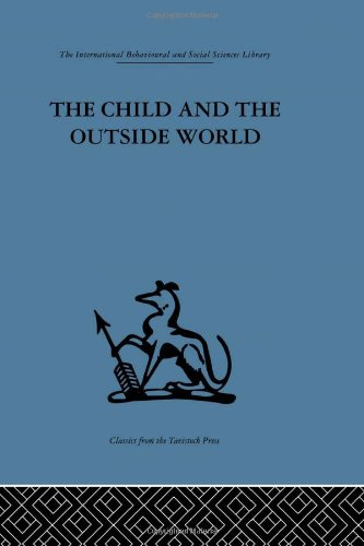 9780415264068: International Behavioural and Social Sciences Library: The Child and the Outside World: Studies in developing relationships