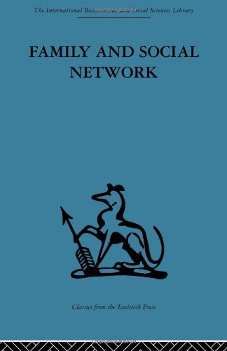 Family and Social Network: Roles, Norms and: Elizabeth Bott, Elizabeth