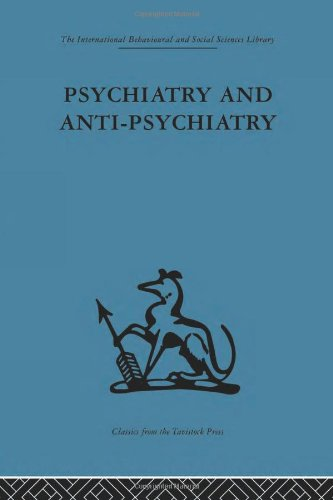 9780415264747: Psychiatry and Anti-Psychiatry (International Behavioural and Social Sciences Classics from the Tavistock Press, 82) (Volume 81)