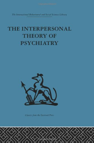 9780415264778: The Interpersonal Theory of Psychiatry (International Behavioural and Social Sciences, Classics from the Tavistock Press) (Volume 49)