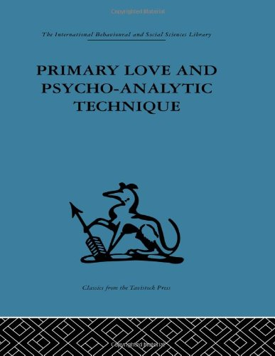 9780415264808: Primary Love and Psycho-Analytic Technique (International Behavioural and Social Sciences Library)