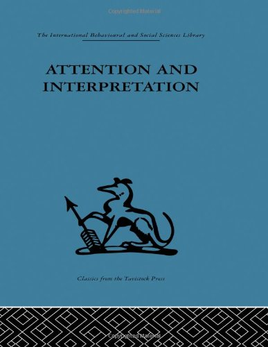 9780415264815: Attention and Interpretation: A scientific approach to insight in psycho-analysis and groups (Volume 5)