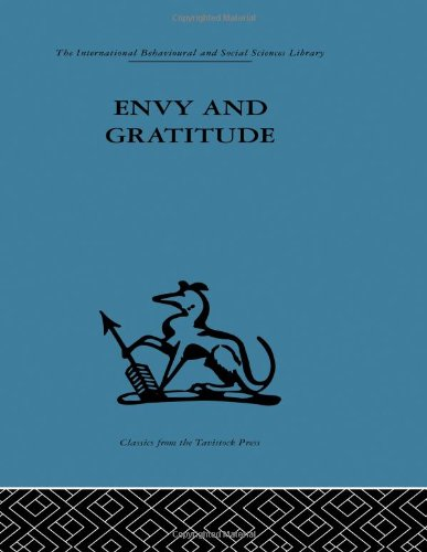 9780415264839: International Behavioural and Social Sciences Library: Envy and Gratitude: A study of unconscious sources (International Behavioural and Social Sciences, Classics from the Tavistock Press)