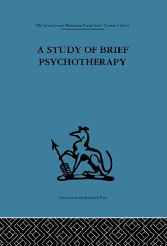 9780415264853: International Behavioural and Social Sciences Library: A Study of Brief Psychotherapy (International Behavioural and Social Sciences Classics from the Tavistock Press, 93) (Volume 98)