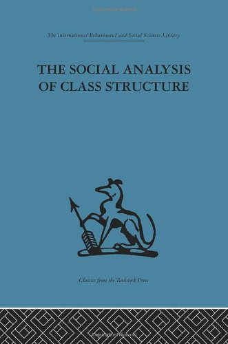 International Behavioural and Social Sciences Library: The Social Analysis of Class Structure (...