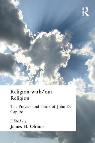 9780415266086: Religion with/out Religion: The Prayers and Tears of John D. Caputo