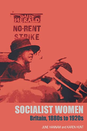 Socialist Women Britain, 1880s to 1920s (9780415266390) by June Hannam