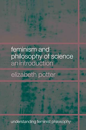 9780415266529: Feminism and Philosophy of Science: An Introduction (Understanding Feminist Philosophy)