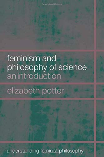 9780415266536: Feminism and Philosophy of Science: An Introduction (Understanding Feminist Philosophy)
