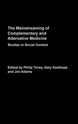 9780415266994: Mainstreaming Complementary and Alternative Medicine: Studies in Social Context