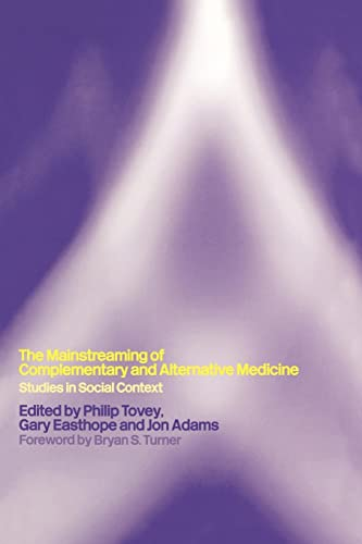 9780415267007: Mainstreaming Complementary and Alternative Medicine: Studies in Social Context