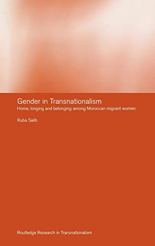 Gender in Transnationalism: Home, Longing and Belonging Among Moroccan Migrant Women (Routledge ...