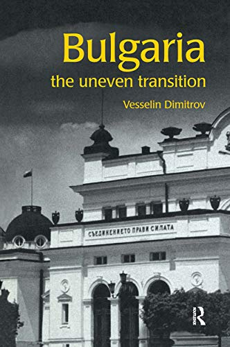 9780415267298: Bulgaria: The Uneven Transition (Postcommunist States and Nations)