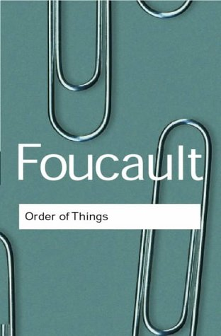 The Order of Things: Archaeology of the: Michel Foucault