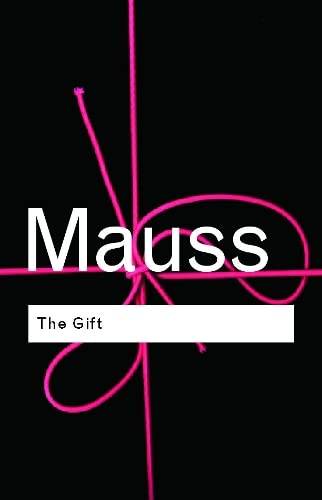 The Gift: The Form and Reason for: Marcel Mauss, Mary