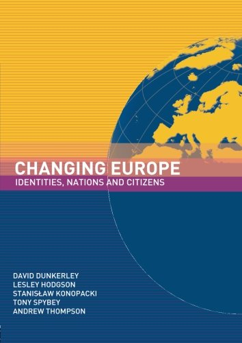 Changing Europe: Identities, Nations and Citizens: D. DUNKERLEY, David