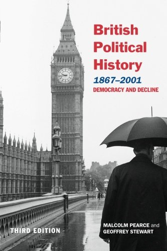 British Political History, 1867-2001.: Democracy and Decline.: Pearce, Malcolm,Stewart, Geoffrey