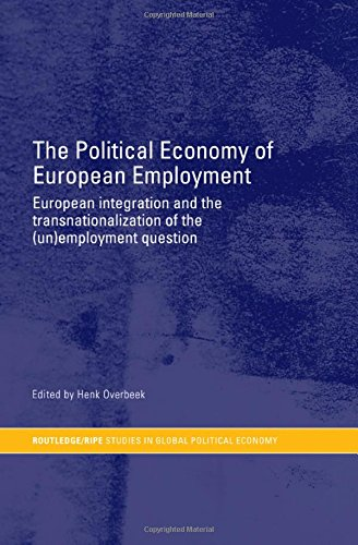 9780415268721: The Political Economy of European Employment: European Integration and the Transnationalization of the (Un)Employment Question (RIPE Series in Global Political Economy)