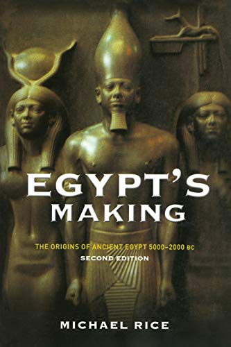 9780415268752: Egypts Making: The Origins of Ancient Egypt, 5000-2000 BC