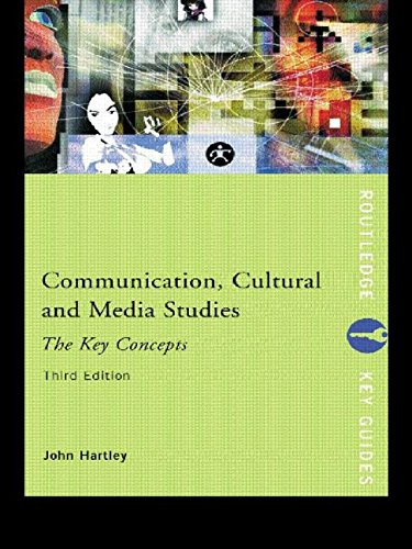 Key Concepts in Communication, Cultural and Media Studies (Series: Key Concepts) (Third Edition): ...