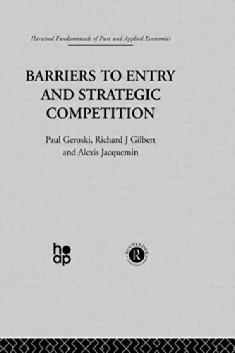 Barriers to Entry and Strategic Competition: Geroski, Paul/ Jacquemin, Alexis