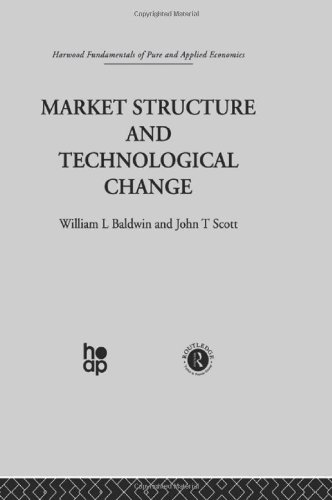 Market Structure and Technological Change: Baldwin, William L./