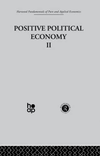 9780415269445: Harwood Fundamentals of Pure and Applied Economics: K: Positive Political Economy II (Harwood Fundamentals of Applied Economics)