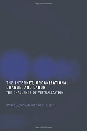 9780415269988: The Internet, Organizational Change and Labor: The Challenge of Virtualization