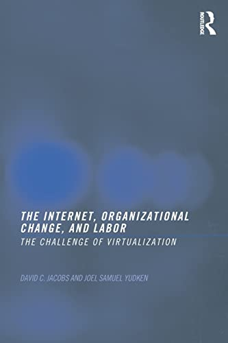 9780415269995: The Internet, Organizational Change and Labor: The Challenge of Virtualization
