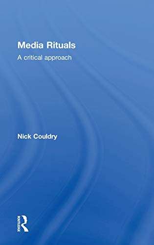 9780415270144: Media Rituals: A Critical Approach