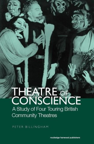 9780415270281: Theatre of Conscience 1939-53: A Study of Four Touring British Community Theatres: 41 (Routledge Harwood Contemporary Theatre Studies)