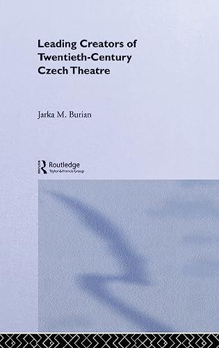 9780415270304: Leading Creators of Twentieth-Century Czech Theatre (Polish and Eastern European Theatre Archive, 13)